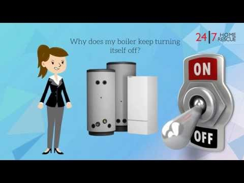 Why does my boiler keep turning itself off? - 24|7 Home Rescue