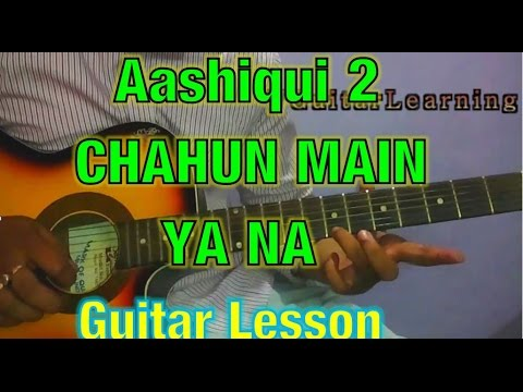 Aashiqui 2- CHAHUN MAIN YA NA GUITAR TUTORIAL- Easr Guitar Lead ...