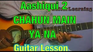 Aashiqui 2- CHAHUN MAIN YA NA GUITAR TUTORIAL- Easr Guitar Lead Lesson