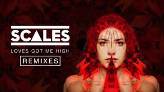SCALES - Loves Got Me High (Dub Mix)