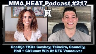 MMA H.E.A.T. Podcast #217: Gaethje TKOs Cowboy; Teixeira, Connelly + Hall Win At UFC Vancouver