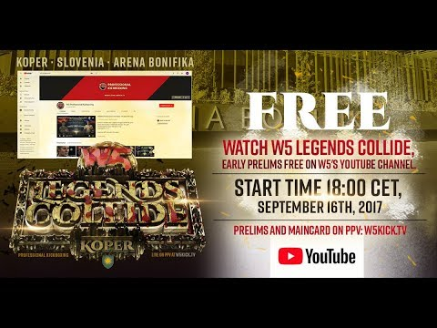 "Free early prelims fights - W5 ""Legends Collide"""