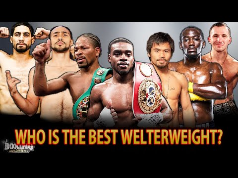 The World's Best Welterweight? (Updated 2019) | Super Series | Boxing World Weekly