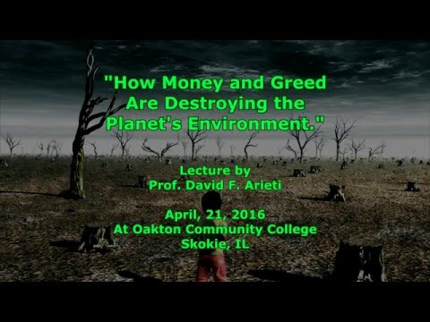 How Greed And Money Are Destroying The Planet [04-21-2016]