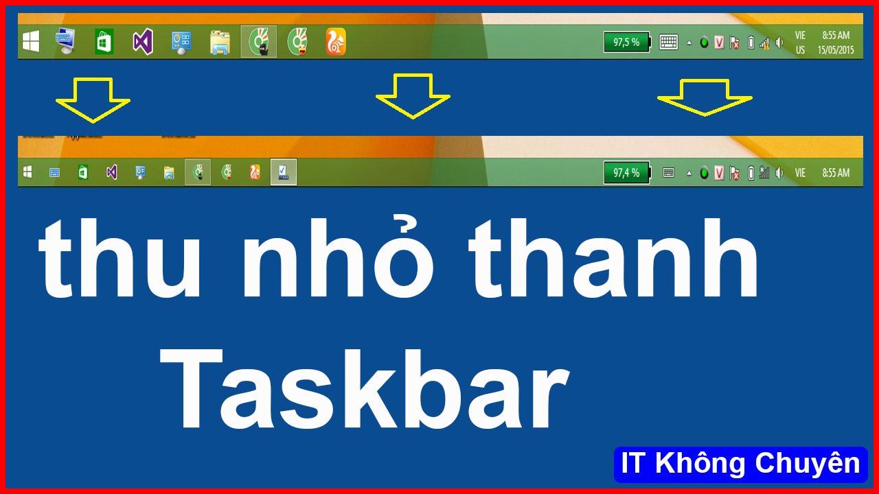 Hướng dẫn thu nhỏ icon trên thanh Taskbar   [IT Không Chuyên]