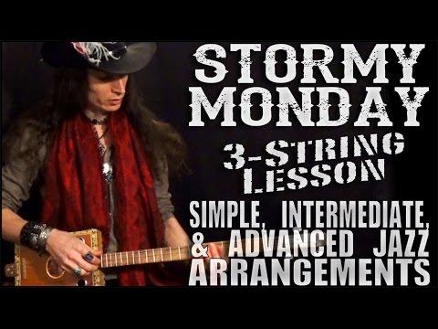 """Stormy Monday"" Lesson for 3-String Cigar Box Guitar - Beginner, Intermediate, & Advanced"