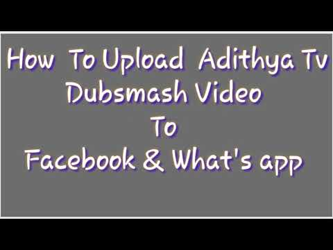 How To Upload Adithya Tv Dubsmash Video || Facebook & What's app ||.