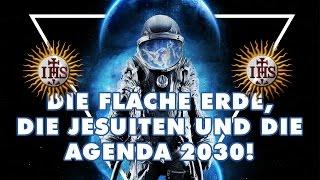 Die flache Erde, die Jesuiten und die Agenda 2030!