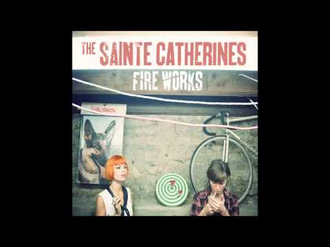 The Sainte Catherines - No Friends