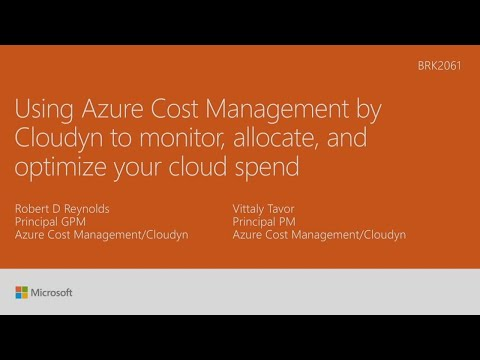 Manage and optimize your cloud spend with Azure Cost Management by Cloudyn - BRK2061