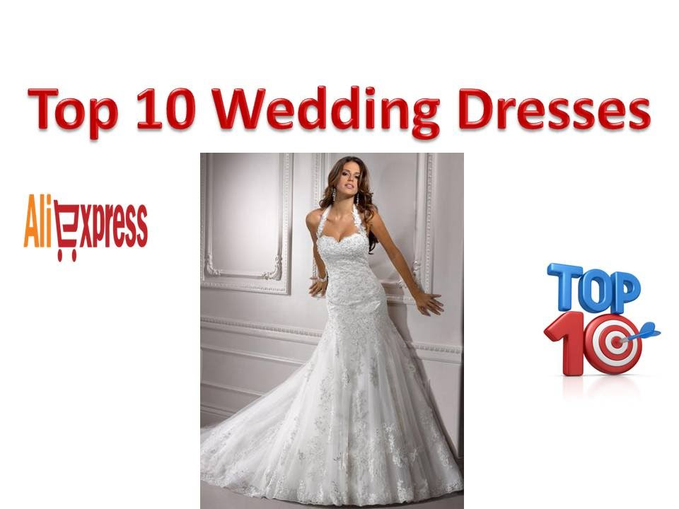 Top 10 most beautiful wedding dresses aliexpress china for Top 10 most beautiful wedding dresses