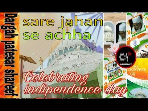 Sare jahan se achha celibreting independence day dargah patesar shareef