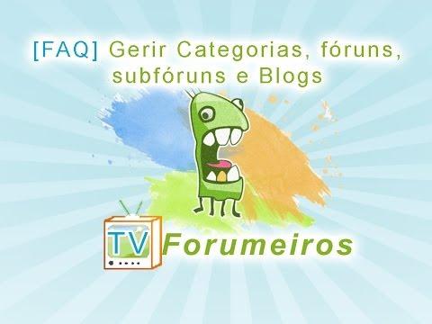 [FAQ] Gerir Categorias, Fóruns, Subfóruns E Blogs