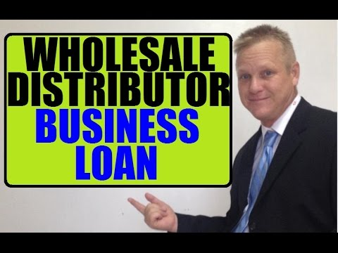 Where To Get A Wholesale Distributor Small Business Loan To Expand Business