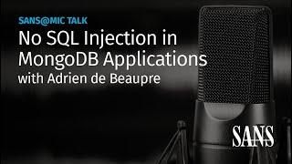 No SQL Injection in MongoDB Applications | SANS@MIC Talk