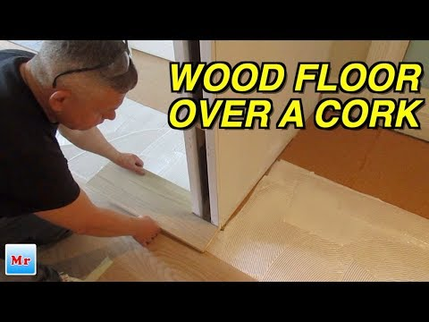 How To Install Wood Flooring Over The Cork MrYoucandoityourself