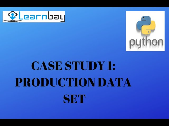 Python Case Study - 1 - Production Data set