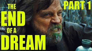 Star Wars: The Last Jedi - The End of a Dream - Part 1