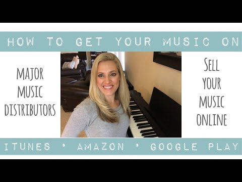 How to Sell Your Music on iTunes, Amazon, Google Play -- Major Music Distributors