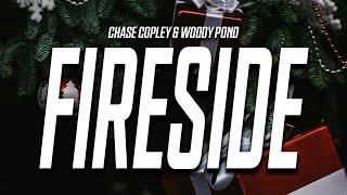 Chase Copley & Woody Pond - Fireside (Lyrics)