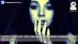 Applescal & Ryan Davis - Creatures (Mehmet Akar