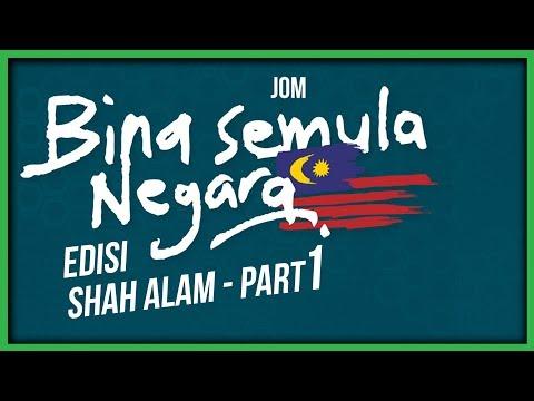 JOM BINA SEMULA NEGARA - PERTAHANKAN SHAH ALAM (PART 1)