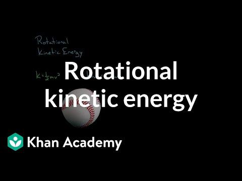 Rotational kinetic energy | Moments, torque, and angular momentum | Physics | Khan Academy