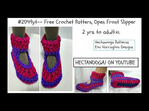 FREE crochet pattern, OPEN FRONT SLIPPER, 2 yrs – AdultXL, Pattern #2049yt