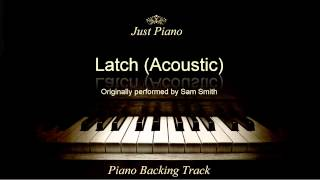 Repeat youtube video Latch (Acoustic) by Sam Smith (Piano Accompaniment)