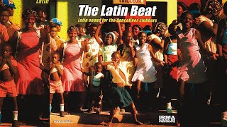 Top House Lounge Dance and Chill Out music - The Latin Beat