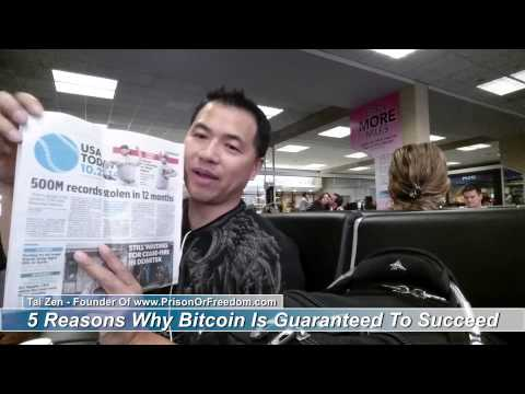 5 Reasons Why Bitcoin Is Guaranteed To Succeed - By Tai Zen
