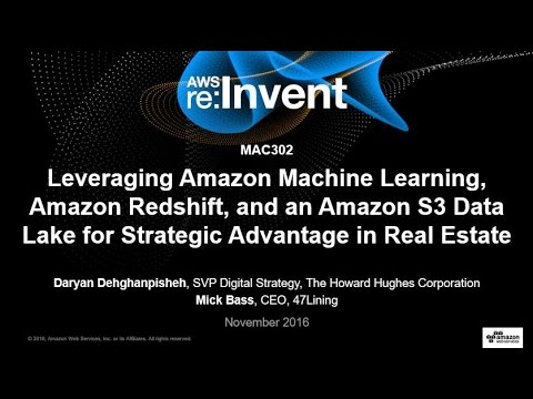 AWS re:Invent 2016: Amazon Machine Learning, Redshift, and Storage Data Lake in Real Estate (MAC302)