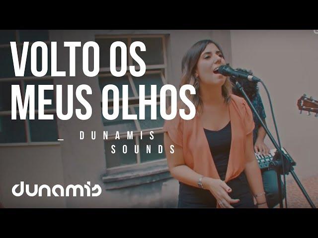 Volto os Meus Olhos // Dunamis Sounds