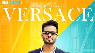 VERSACE (Promo) Mankirt Aulakh - Latest Punjabi Songs 2017 | Sky Digital