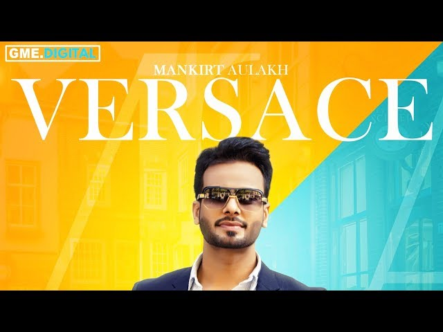 VERSACE (Promo) Mankirt Aulakh - Latest Punjabi Songs 2017 | GK.DIGITAL