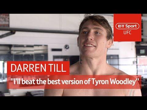 Darren Till: I'll beat the best Tyron Woodley at UFC 228
