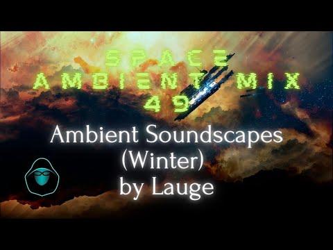 Space Ambient Mix 49 - Ambient Soundscapes (Winter) by Lauge