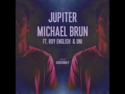 Michael Brun ft Roy English & Uni - Jupiter