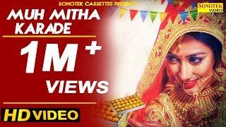 Muh Mitha Karade | Somvir Kathurwal | Kapil Kathurwal | Samapti Patra | New Haryanvi Song 2018