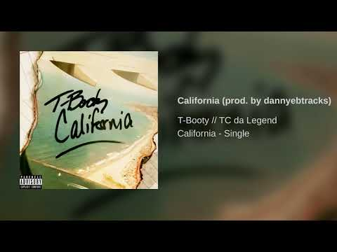 T-Booty // TC da Legend - California (prod. by dannyebtracks