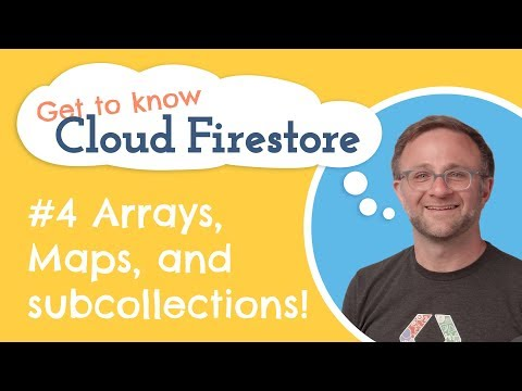 Maps, Arrays and Subcollections, Oh My! | Get to Know Cloud