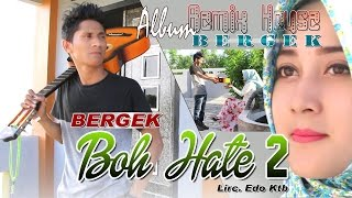 BERGEK BOH HATE 2 Album House Mix Bergek