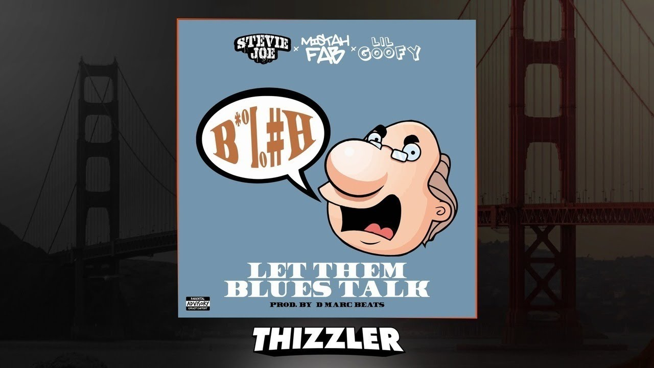 stevie joe x mistah fab x lil goofy let them blues talk prod d marc beats thizzler com exclusi [ 1280 x 720 Pixel ]