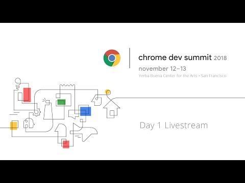 Chrome Dev Summit 2018 - Day 1 Livestream