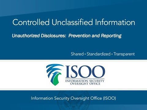 Controlled Unclassified Information: Unauthorized Disclosure: Prevention and Reporting