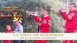 La Onza De Guerrero - Banda Roja En El Salitre Guerrero