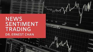 News Sentiment Trading by Dr. Ernest Chan