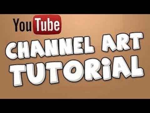 How to create your Own Channel/Banner art for your YouTube Homepage