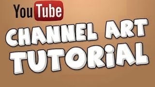 How to create your Own Channel/Banner art for your YouTube Homepage! [2017] [HD] thumbnail