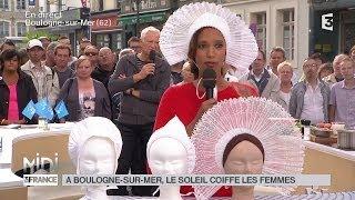 MADE IN FRANCE : À Boulogne-sur-Mer, le soleil coiffe les femmes